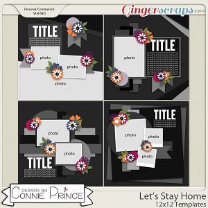 Let's Stay Home - 12x12 Templates (CU Ok) by Connie Prince