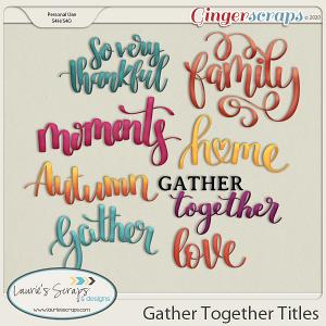 Gather Together Titles
