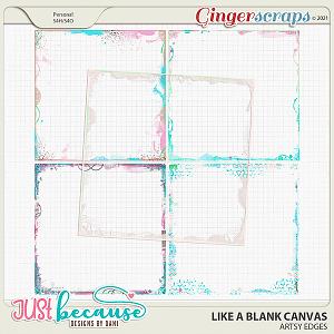 Like A Blank Canvas Artsy Edges by JB Studio