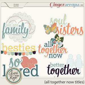 All Together Now Titles by Chere Kaye Designs
