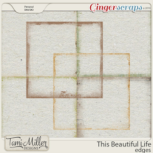 This Beautiful Life Edges by Tami Miller Designs