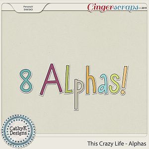 This Crazy Life - Alphas by CathyK Designs