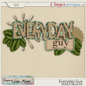 Everyday Guy Bonus Word Art from Designs by Lisa Minor