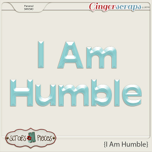 I Am Humble Alpha by Scraps N Pieces