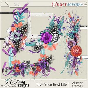 Live Your Best Life: Cluster Frames by LDragDesigns