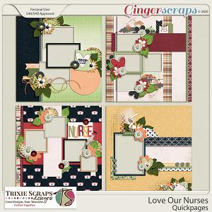 Love Our Nurses Quickpages by Trixie Scraps Designs