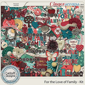 For the Love of Family - Kit by CathyK Designs