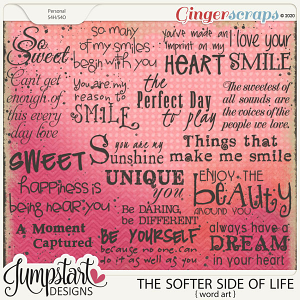 The Softer Side of Life {Word Art} by Jumpstart Designs