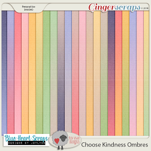 Choose Kindness Ombres by Luv Ewe Designs and Blue Heart Scraps