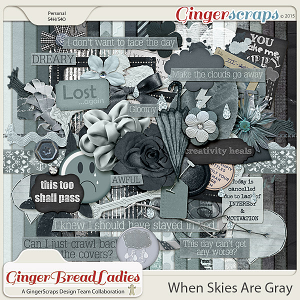 GingerBread Ladies Collab: When Skies Are Gray