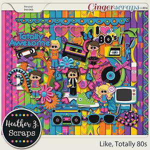 Like Totally 80s KIT by Heather Z Scraps