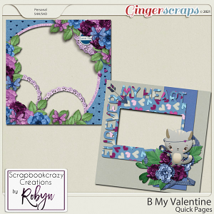 B My Valentine Quick Pages by Scrapbookcrazy Creations