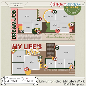 Life Chronicled: My Life's Work -  24x12 or 12x12 Templates (CU Ok) by Connie Prince