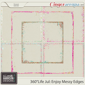 360°Life July: Enjoy Messy Edges by Aimee Harrison