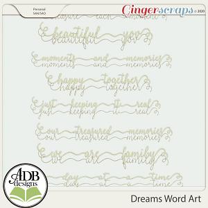 Dreams Word Art by ADB Designs