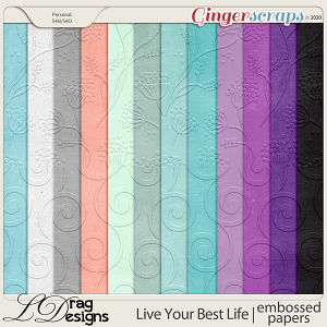 Live Your Best Life: Embossed Papers by LDragDesigns