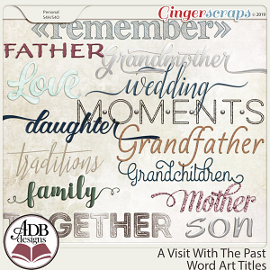 A Visit With The Past Word Art Titles by ADB Designs
