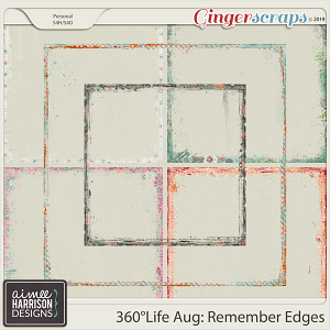 360°Life Aug: Remember Messy Edges by Aimee Harrison