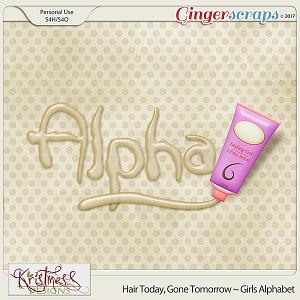 Hair Today, Gone Tomorrow ~ Girls Alphabet
