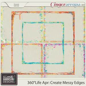 360°Life Apr: Create Messy Edges by Aimee Harrison