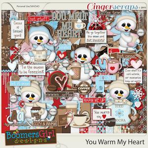 You Warm My Heart by BoomersGirl Designs