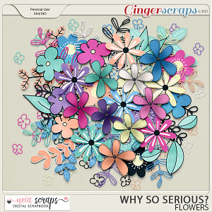 Why so Serious? - Flowers - by Neia Scraps