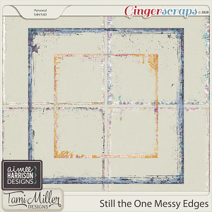 Still the One Messy Edges by Aimee Harrison and Tami Miller