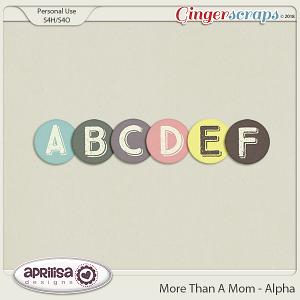 More Than A Mom - Alpha by Aprilisa Designs