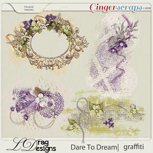 Dare To Dream: Graffiti by LDragDesigns