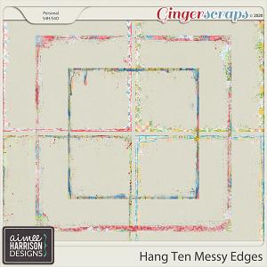 Hang Ten Messy Edges by Aimee Harrison
