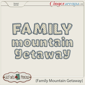 Family Mountain Getaway Alpha by Scraps N Pieces